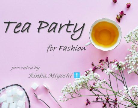 【感謝企画】Tea Party(ファッション相談付)へのご招待